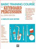 Basic Training Keyboard Percussion, Saul Feldstein Music Staff and John Kinyon, 0739018132