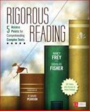 Rigorous Reading : 5 Access Points for Comprehending Complex Texts, Frey, Nancy and Fisher, Douglas, 1452268134