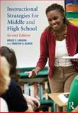 Instructional Strategies for Middle and High School, Bruce Larson and Timothy A. Keiper, 0415898137