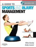 A Guide to Sports and Injury Management, Bundy, Mike and Leaver, Andy, 0443068135