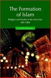 The Formation of Islam, Jonathan P. Berkey, 0521588138