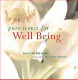 Pure Scents for Well Being, Joannah Metcalfe, 0806948132