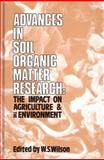 Advances in Soil Organic Matter Research : The Impact on Agriculture and the Environment, , 1855738139