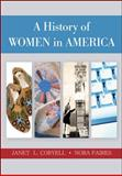 A History of Women in America, Coryell, Janet L. and Faires, Nora, 0072878134