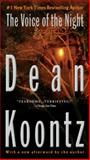 The Voice of the Night, Dean Koontz, 042523813X