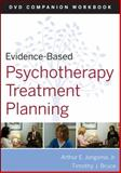 Evidence-Based Psychotherapy Treatment Planning, Jongsma, Arthur E. and Bruce, Timothy J., 0470548134