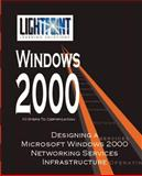 Designing a Microsoft Windows 2000 Networking Services Infrastructure, LightPoint Solutions, 0595148131
