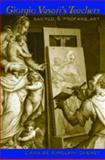 Giorgio Vasari's Teachers : Sacred and Profane Art, Cheney, Liana, 0820488135