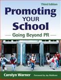 Promoting Your School : Going Beyond PR, Warner, Carolyn, 141295813X