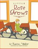 Little Rose Grows, Sharon Walker, 1479768138