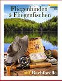Fliegenbinden and Fliegenfischen Auf Bachforelle, Tobias Hoffmann, 1493528130