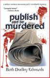 Publish and Be Murdered, Ruth Dudley Edwards, 1890208132