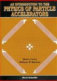 An Introduction to the Physics of Particle Accelerators, MacKay, William M. and Conte, Mario, 9810208138
