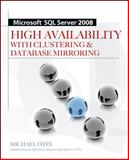 Microsoft SQL Server 2008 : High Availability with Clustering and Database Mirroring, Otey, Michael, 0071498133