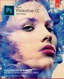 Adobe Photoshop CC Classroom in a Book (2015 Release) 1st Edition