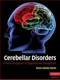 Cerebellar Disorders : A Practical Approach to Diagnosis and Management, , 0521878136