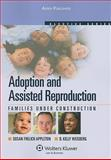 Adoptions and Assisted Reproduction : Families under Construction, Appleton, Susan Frelich, 0735578133