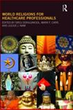 World Religions for Healthcare Professionals, , 0789038137