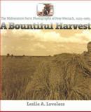 A Bountiful Harvest, Leslie A. Loveless and Arthur Melville Wettach, 0877458138