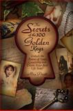 The Secrets of the 100 Golden Keys, Mia Pratt, 0981788130
