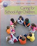 Caring for School-Age Children, Click, Phyllis and Parker, Jennifer, 1111298130