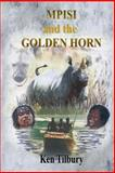 MPISI and the GOLDEN HORN, Ken Tilbury, 1484088131