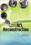 Current Concepts in ACL Reconstruction, Fu, Freddie and Cohen, Steven, 1556428138