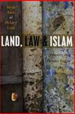 Land, Law and Islam : Property and Human Rights in the Muslim World, Sait, Siraj and Lim, Hilary, 1842778137