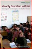 Minority Education in China : Balancing Unity and Diversity in an Era of Critical Pluralism, Leibold, James and Chen, Yangbin, 9888208136