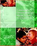 Language Development from Theory to Practice, Justice, Laura M. and Pence, Khara L., 0131708139