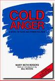 Cold Anger : A Story of Faith and Power Politics, Rogers, Mary Beth, 0929398130