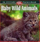 Baby Wild Animals, Dennis Schmidt and Esther Schmidt, 155153813X