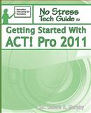 Getting Started with ACT! Pro 2011, Indera Murphy, 1935208136