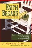 Faith Breaks Volume 3, J. Howard Olds, 1935758136
