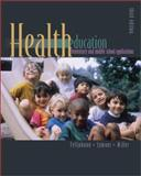 Health Education in the Elementary and Middle School with PowerWeb : Health and Human Performance, Telljohann, Susan K. and Symons, Cynthia W., 0072468130