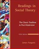Readings in Social Theory : The Classic Tradition to Post-Modernism, Farganis, James, 0073528137