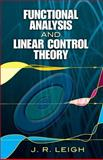 Functional Analysis and Linear Control Theory, Leigh, J. R., 048645813X
