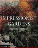 Impressionist Gardens, Judith Bumpus, 0714838136