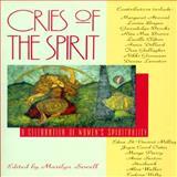 Cries of the Spirit : A Celebration of Women's Spirituality, , 0807068136