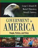 Government in America : People, Politics and Policy, Edwards, George C., III and Wattenberg, Martin P., 0321318137
