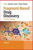 Fragment-Based Drug Discovery, Michael Shapiro, Edward Zartler, 0470058137