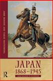 Japan 1868-1945 : From Isolation to Occupation, Benson, John and Matsumura, Takao, 0582308135