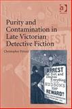 Purity and contamination in late victorian detective Fiction, PITTARD, Christopher, 0754668134