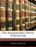 De Animalibus Apud Vergilium, André Le Breton, 1141588137
