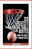 129 Greatest Basketball Quotes from the Game's Most Famous People, Adam Murray, 1475218133