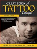 Great Book of Tattoo Designs, Revised Edition, Lora S. Irish, 1565238133