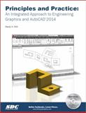 Principles and Practice : An Integrated Approach to Engineering Graphics and AutoCAD 2014, Shih, Randy, 158503813X