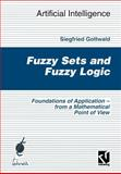 Fuzzy Sets and Fuzzy Logic : The Foundations of Application - From a Mathematical Point of View, Gottwald, Siegfried, 3322868133