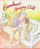 Grandma's Hurrying Child, Jane Yolen, 0152018131