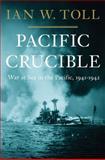 Pacific Crucible, Ian W. Toll, 0393068137